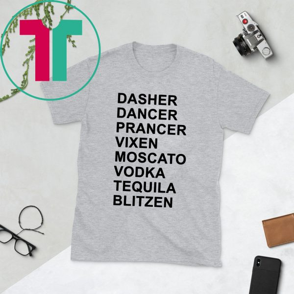 Dasher Dancer Prancer Vixen Moscato Vodka Tequila Blitzen T-Shirts