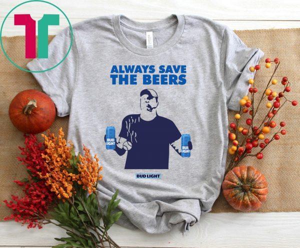 Jeff Adams Baseball Always Save The Beers Bud Light Tee Shirt
