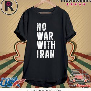 #NoWarWithIran No War With Iran T-Shirt