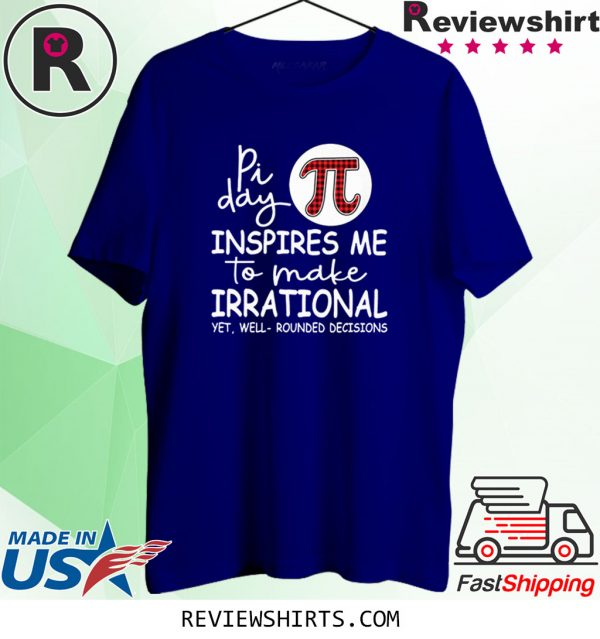 Pi day inspires me to make irrational yet tee shirt