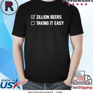 Zillion Beers Taking It Easy 2020 TShirt