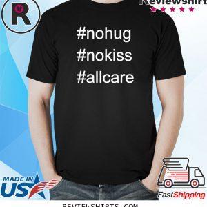 No Hug No Kiss All Care Coronavirus T-Shirt