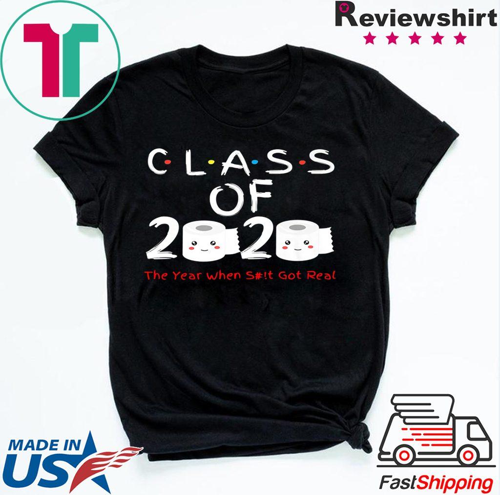 Senior 2020 Shit Getting Real Shirt Class Of 2020 ...