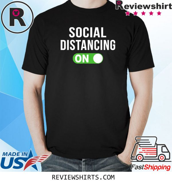 Social Distancing Mode On T-Shirts