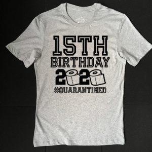 15 Birthday Shirt, Quarantine Shirts The One Where I Was Quarantined 2020 Shirt – 15th Birthday 2020 #Quarantined T-Shirt