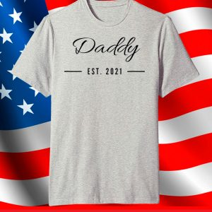 New Daddy T-Shirt Est 2021 T-Shirt