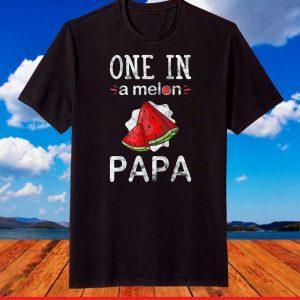 One In A Melon Papa Watermelon Dad Summer T-Shirt