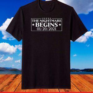 The Nightmare Begins January 20th 2021 Anti Joe Biden Kamala T-Shirt