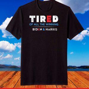 Tired Of All The Winning Biden Kamala Harris Inauguration T-Shirt