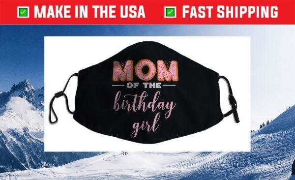 """Mom of the Birthday Girl""- Family Donut Birthday Us 2021 Face Mask"