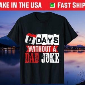 Zero Days Without A Dad Joke Fathers Day Us 2021 T-Shirt