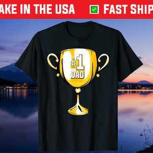 #1 DAD Trophy Cup Award Fathers Day Gift T-Shirt
